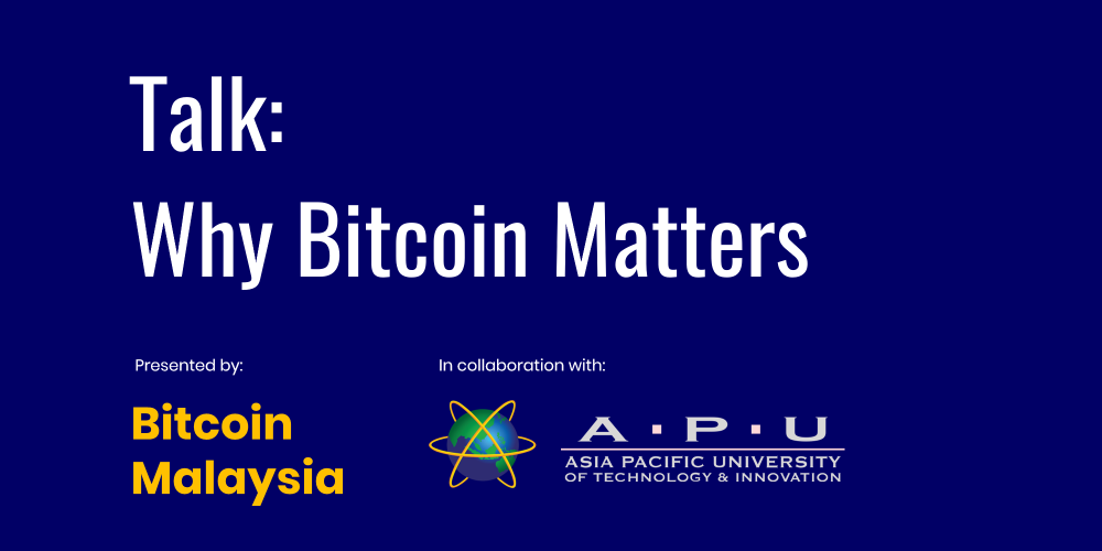 BitcoinMalaysia Talk @ Asia Pacific University (APU) - 7th March 2019